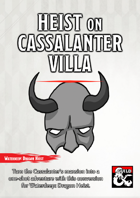 Heist on Cassalanter Villa