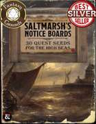 Saltmarsh's Notice Boards: 30 Quest Seeds for Nautical Campaigns (Fantasy Grounds)