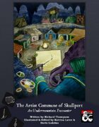 The Artist Commune of Skullport - An Undermountain Encounter