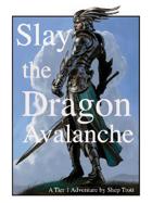 Slay the Dragon Avalanche