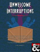 Unwelcome Interruptions