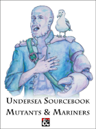 Undersea Sourcebook: Mutants & Mariners