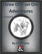 Three One on One Adventures Volume 6