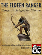 The Eldeen Ranger: Ranger Archetypes for Eberron