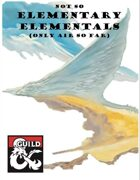 (Not So) Elementary Elementals