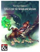 Tick Tary Tanner's Spells for the Woodland Wizard