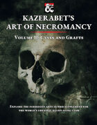 Kazerabet's Art of Necromancy Volume II: Cysts and Grafts