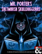 Mr. Porter's Saltmarsh Skullduggeries