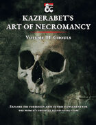 Kazerabet's Art of Necromancy Volume III: Ghouls