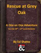 Rescue at Grey Oak