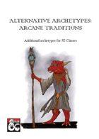 Alternative Archetypes: Arcane Traditions