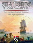 Sea Lords: By Gold or Steel