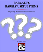 Bargael's Barely Useful Items