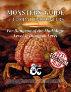 Monsters' Guide to Combat Encounters for Waterdeep: Dungeon of the Mad Mage. Level 1.