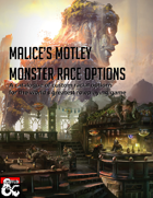 Malice's Motley Monster Race Options