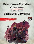 DotMM Companion 13: Trobriand's Graveyard