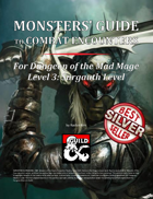 Monsters' Guide to Combat Encounters for Waterdeep: Dungeon of the Mad Mage. Level 3.