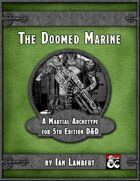 The Doomed Marine - Martial Archetype