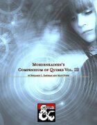 Mordenkainen's Compendium of Quirks, Vol. III