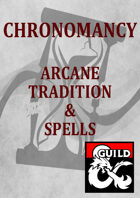 Chronomancy Arcane Tradition and Spells