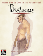 What Has It Got in Its Pocketses? Bugbears!