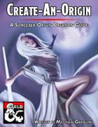 Create-An-Origin: A Sorcerer Origin Creation Guide