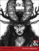 Mike's Free Encounter #7: Capraemortu