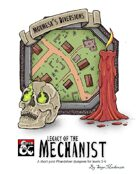 Mormesk's Diversions: Legacy of the Mechanist