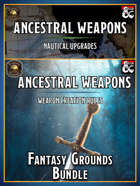 Ancestral Weapons & Nautical Expansion Fantasy Grounds [BUNDLE]