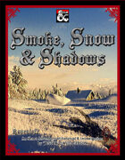 Smoke, Snow & Shadows