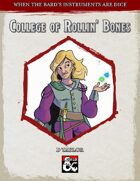 College of Rollin' Bones