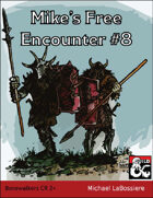 Mike's Free Encounter #8: Bonewalkers