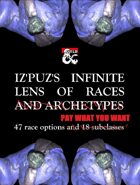 Iz'Puz's Inifinte Lens of Races - 47 race options