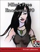 Mike's Free Encounter #9: Alena Trel the Eye Piercer