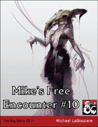 Mike's Free Encounter #10:The Bog WItch