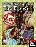 A Wanderer's Guide to the Feywild