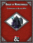 Champions of the Blood War: Knight of Mephistopheles
