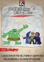 Clonker\'s Guide to Being a Hero