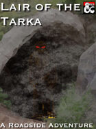 Lair of the Tarka