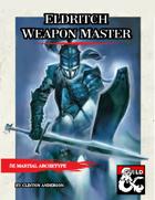 Eldritch Weapon Master