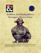 Goblins and Hobgoblins - Savagery Given Form