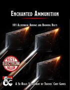 Enchanted Ammunition: 101 Alchemical Arrows and Booming Bolts