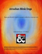 Arcadian Blink Dogs