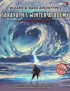 """Sarayath's Winter Academy - Subclasses & Spells"""