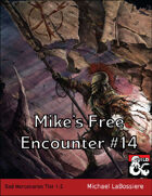 Mike's Free Encounter #14: Bad Mercenaries