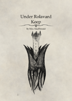 Under Rolavard Keep - A Resource for Improv DMs