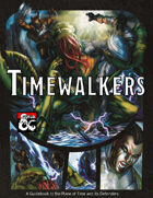 Timewalkers: A Guidebook to the Plane of Time and its Defenders