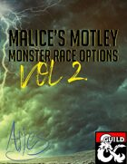 Malice's Motley Monster Races Volume 2.