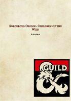 Sorcerous Origin: Children of the Wild