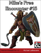 Mike's Free Encounter #15: Dwarven Guard Post
